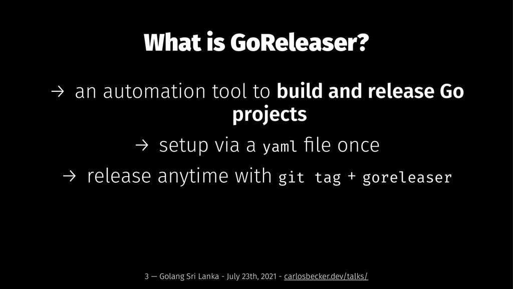 What is GoReleaser? → an automation tool to bui...