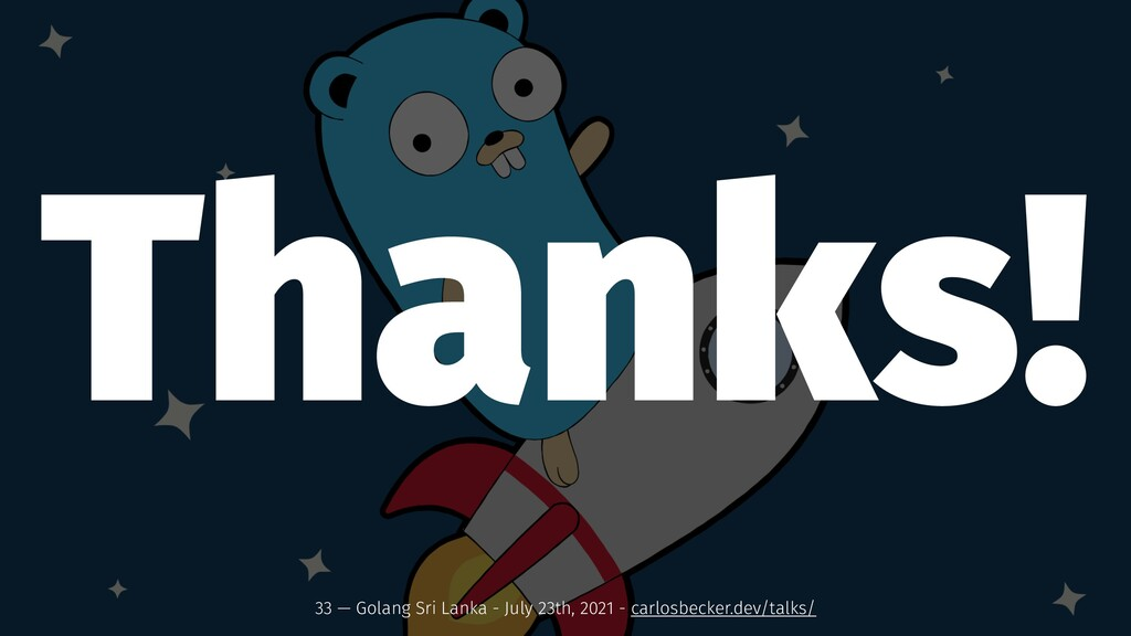 Thanks! 33 — Golang Sri Lanka - July 23th, 2021...