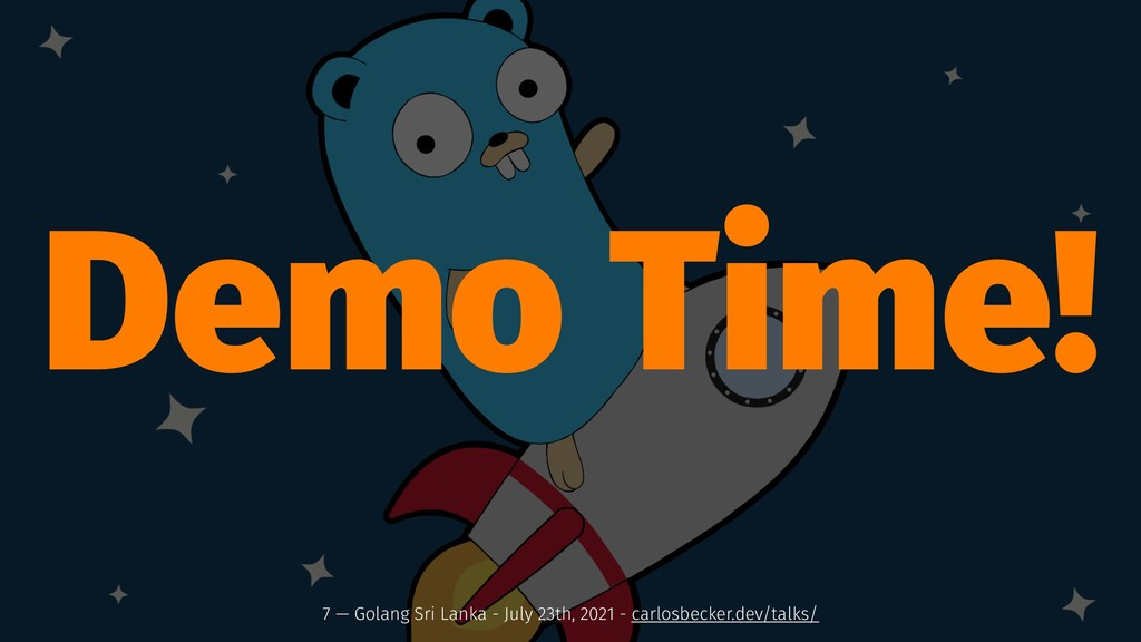Demo Time! 7 — Golang Sri Lanka - July 23th, 20...