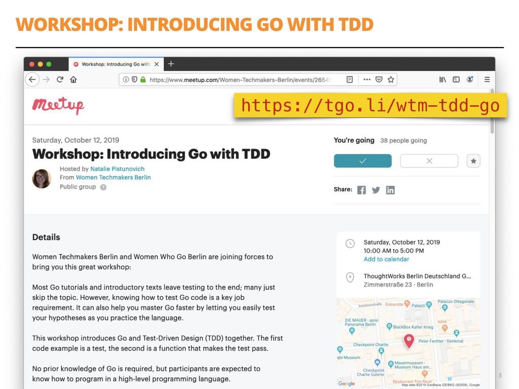 WORKSHOP: INTRODUCING GO WITH TDD 5 https://tgo...