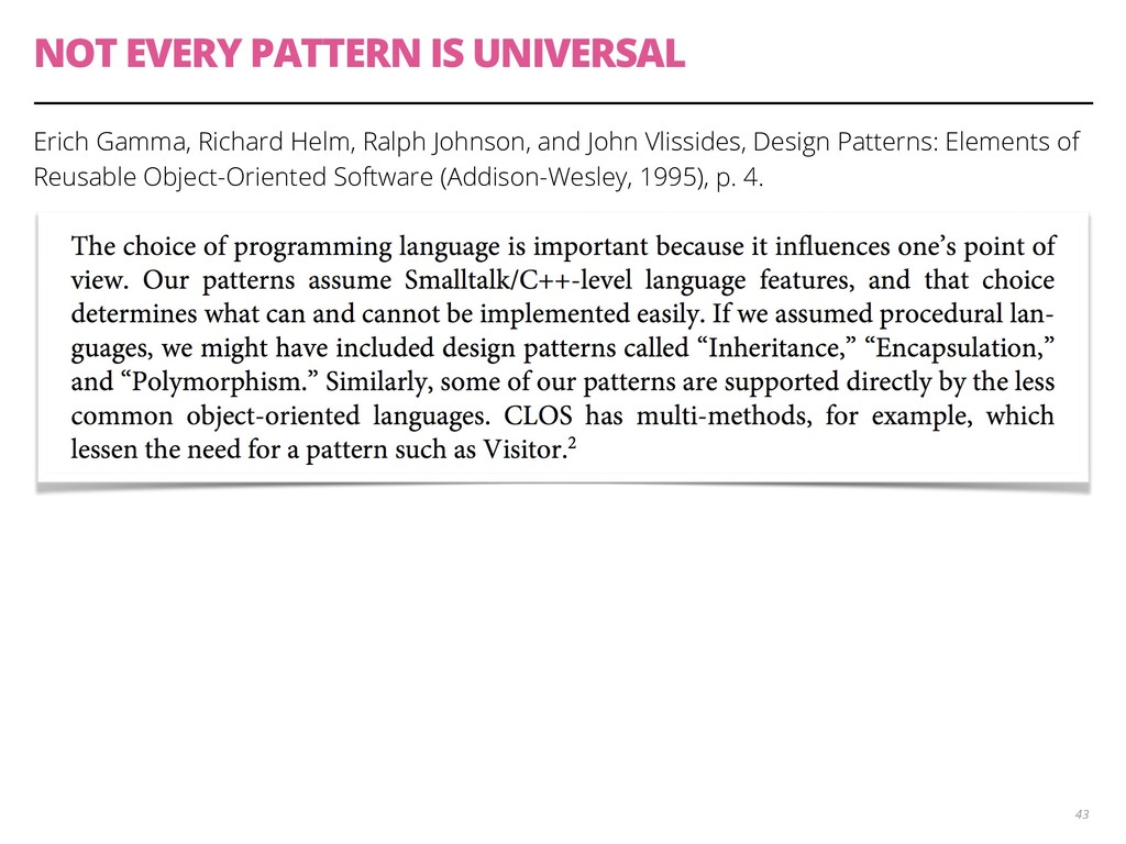 NOT EVERY PATTERN IS UNIVERSAL Erich Gamma, Ric...