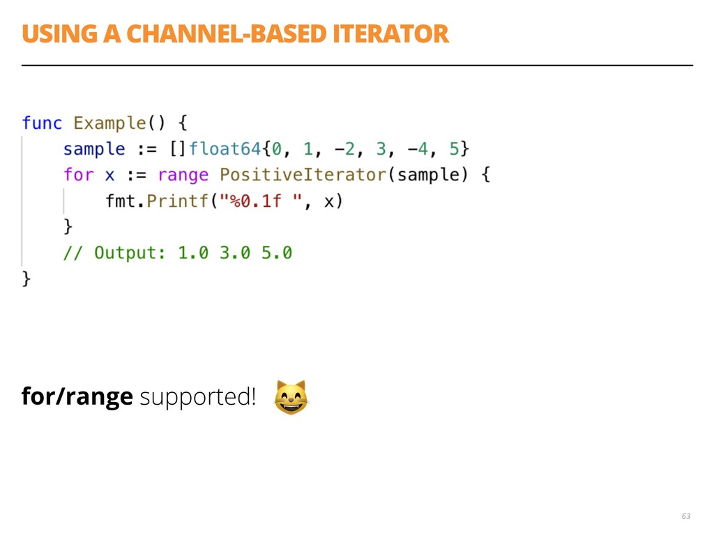 for/range supported! USING A CHANNEL-BASED ITER...