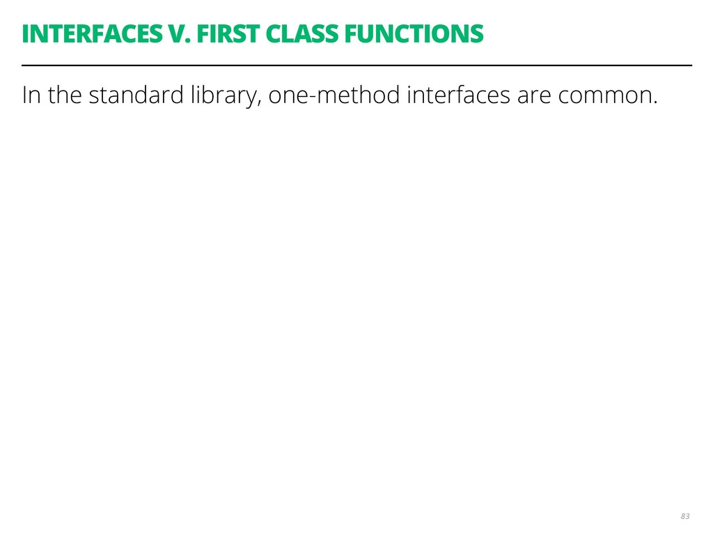 INTERFACES V. FIRST CLASS FUNCTIONS In the stan...