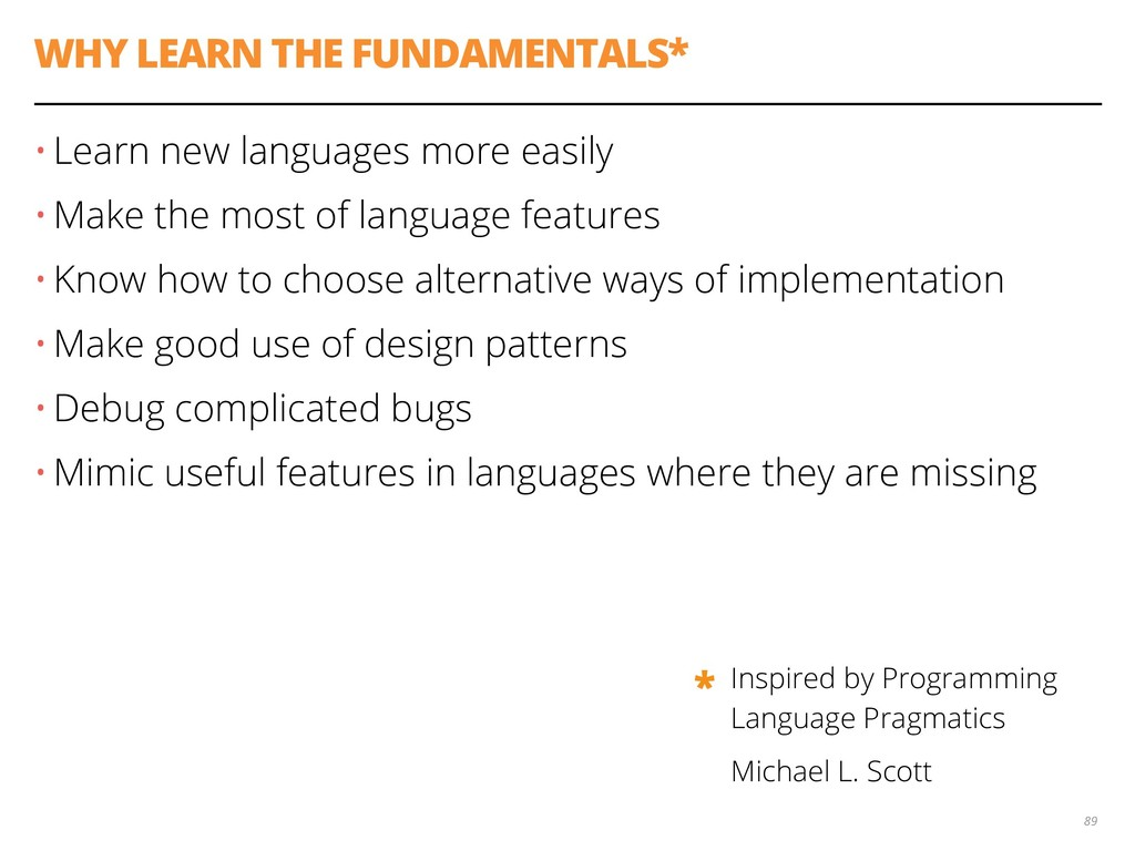 WHY LEARN THE FUNDAMENTALS* • Learn new languag...