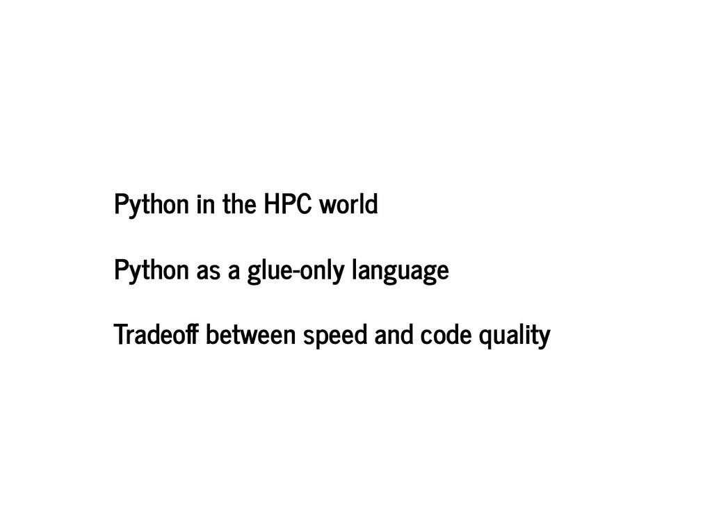 Python in the HPC world Python in the HPC world...