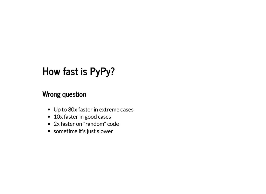 How fast is PyPy? How fast is PyPy? Wrong quest...