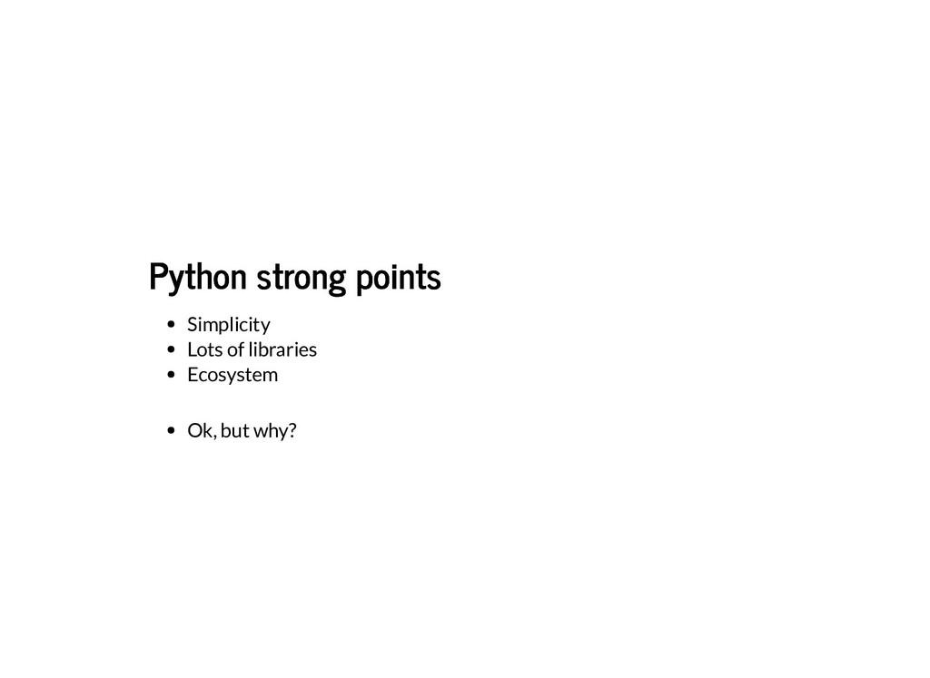 Python strong points Python strong points Simpl...
