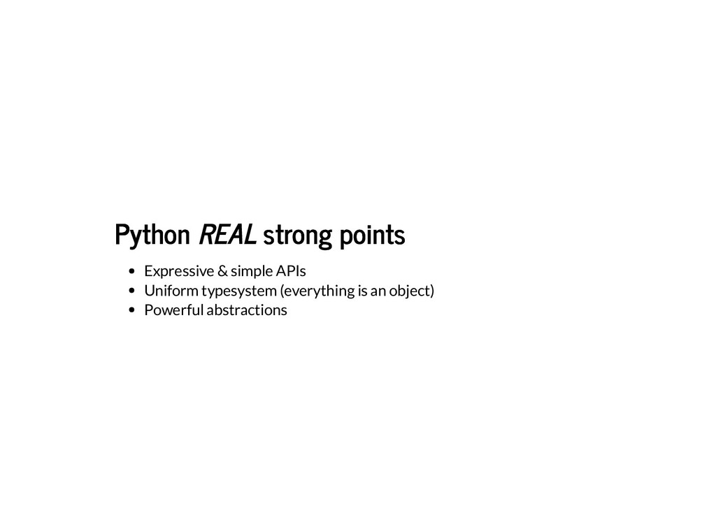 Python Python REAL strong points strong points ...
