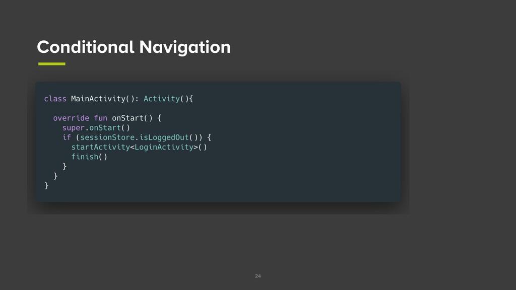 24 Conditional Navigation