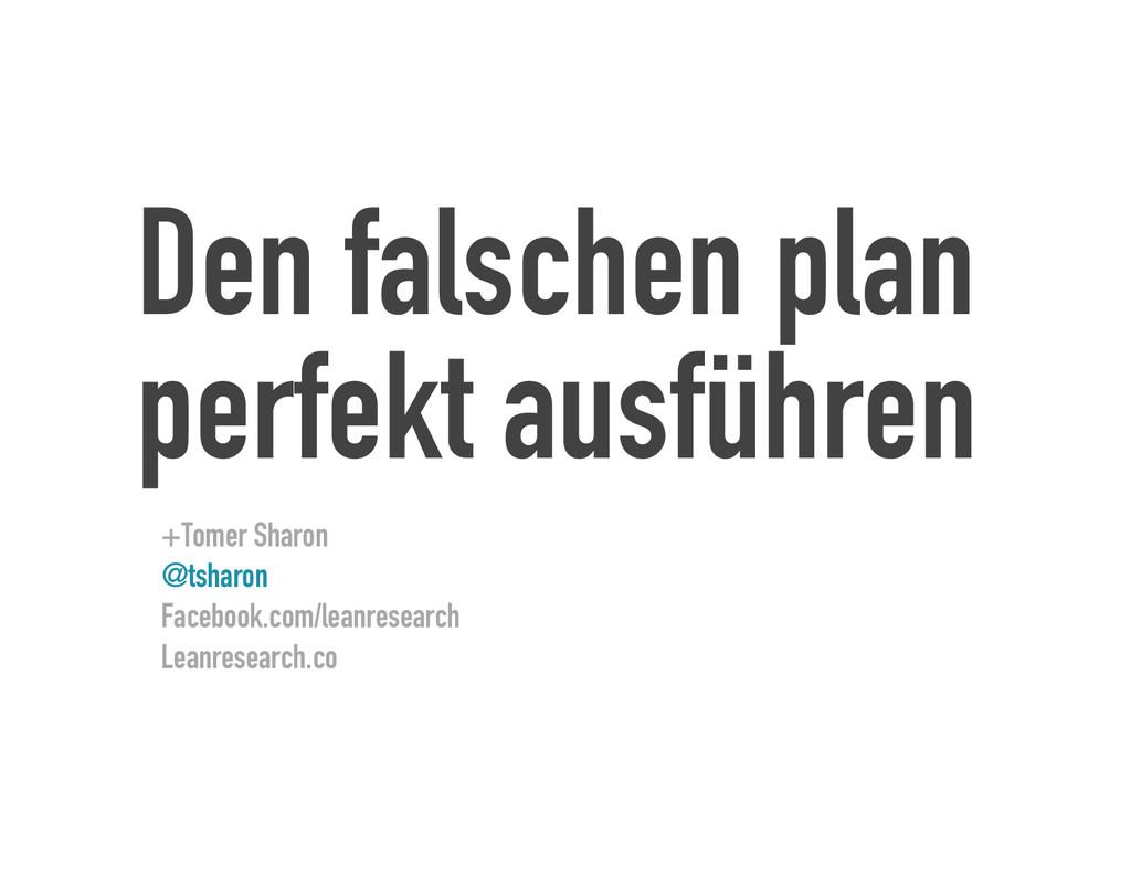 Den falschen plan perfekt ausführen +Tomer Shar...