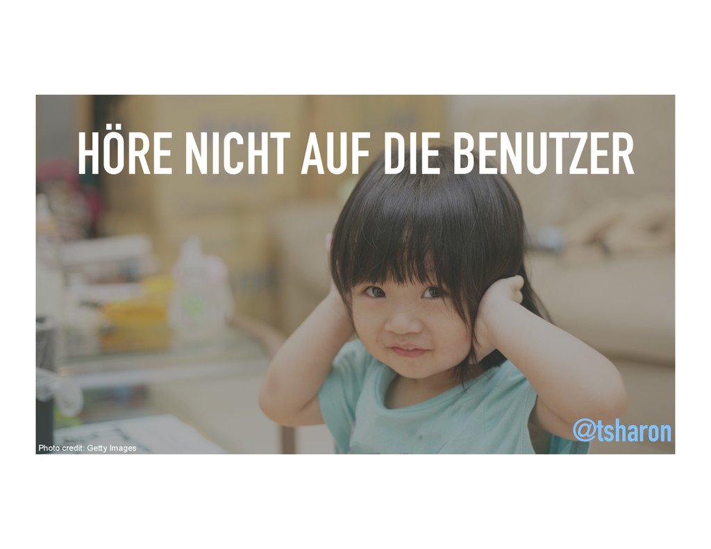 HÖRE NICHT AUF DIE BENUTZER Photo credit: Getty...