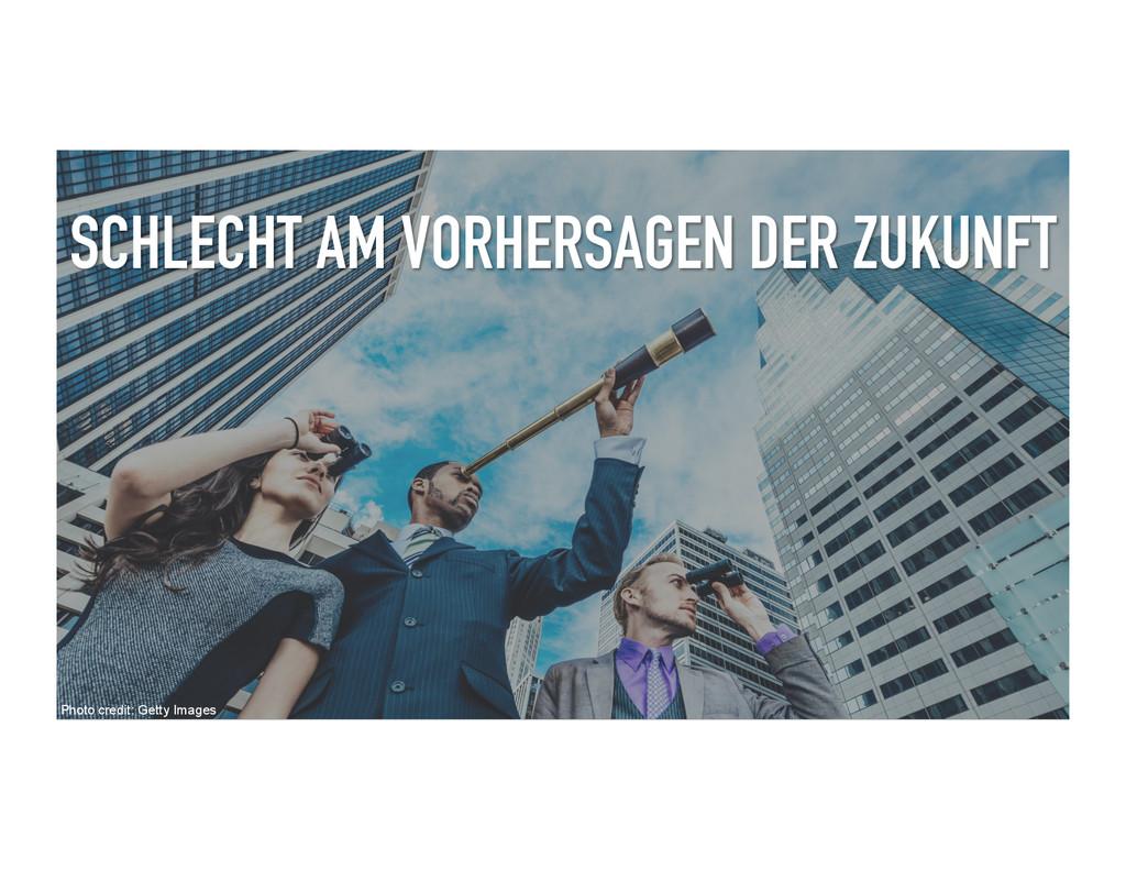 SCHLECHT AM VORHERSAGEN DER ZUKUNFT Photo credi...