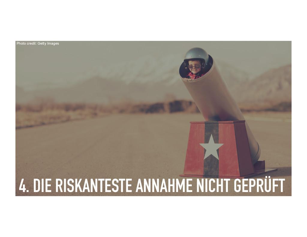 4. DIE RISKANTESTE ANNAHME NICHT GEPRÜFT Photo ...