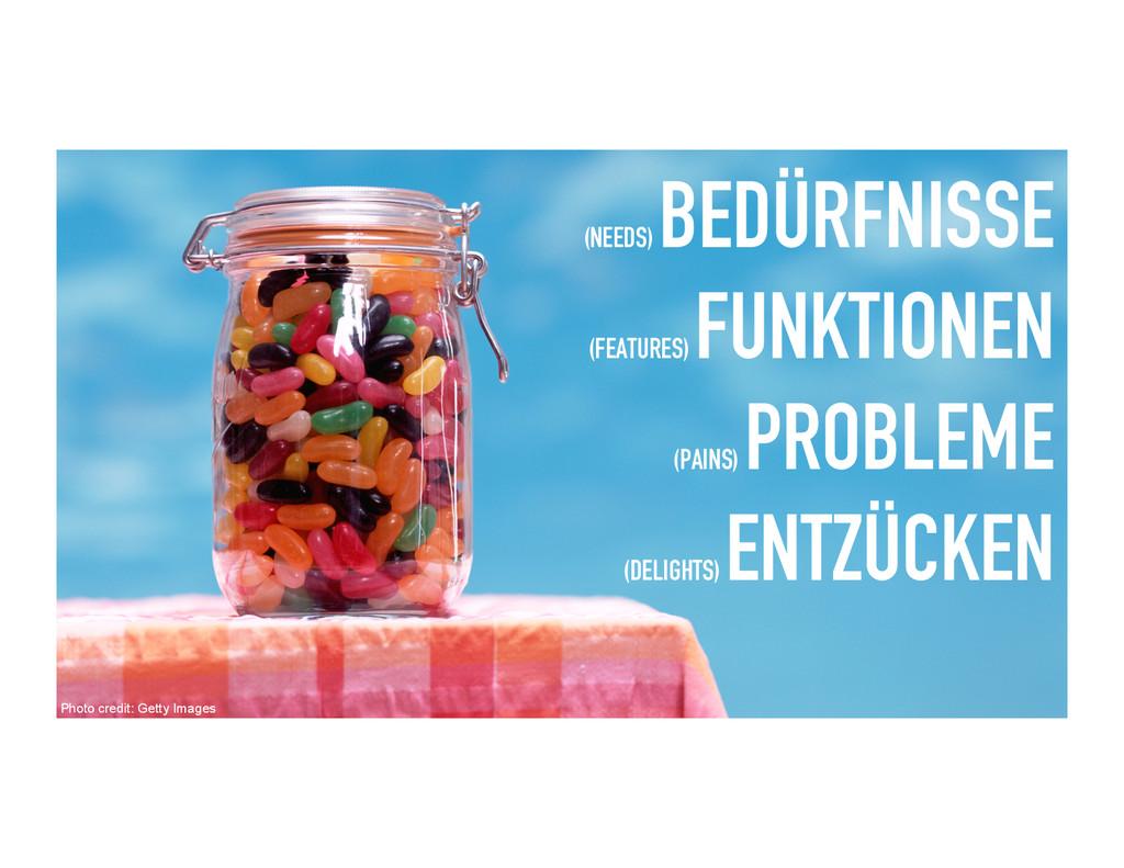 (NEEDS) BEDÜRFNISSE (FEATURES) FUNKTIONEN (PAIN...