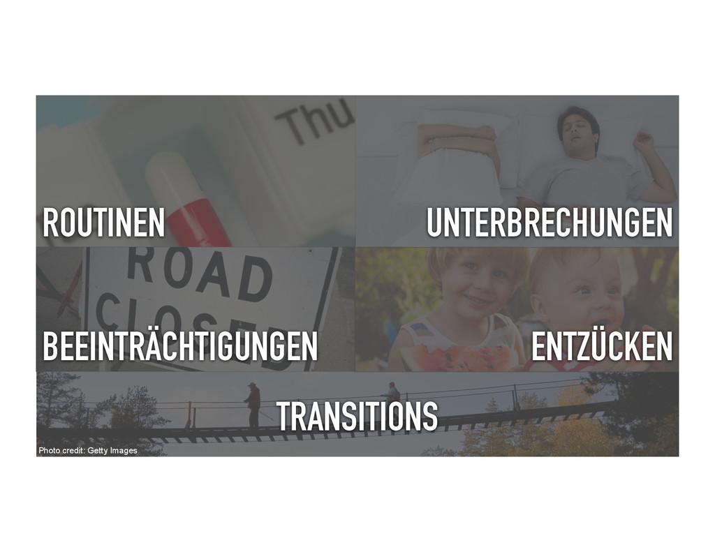 ROUTINEN UNTERBRECHUNGEN BEEINTRÄCHTIGUNGEN ENT...