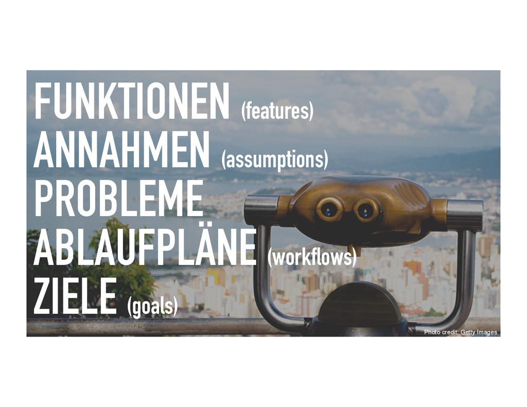 FUNKTIONEN (features) ANNAHMEN (assumptions) PR...