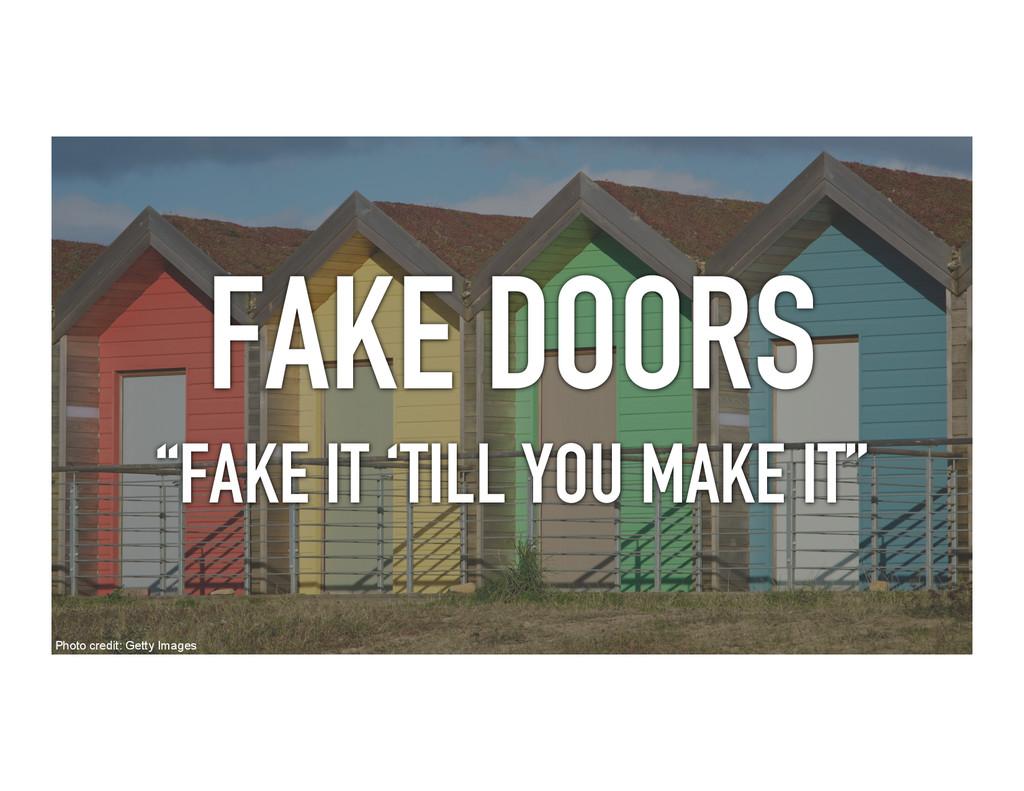 "FAKE DOORS ""FAKE IT 'TILL YOU MAKE IT"" Photo cr..."