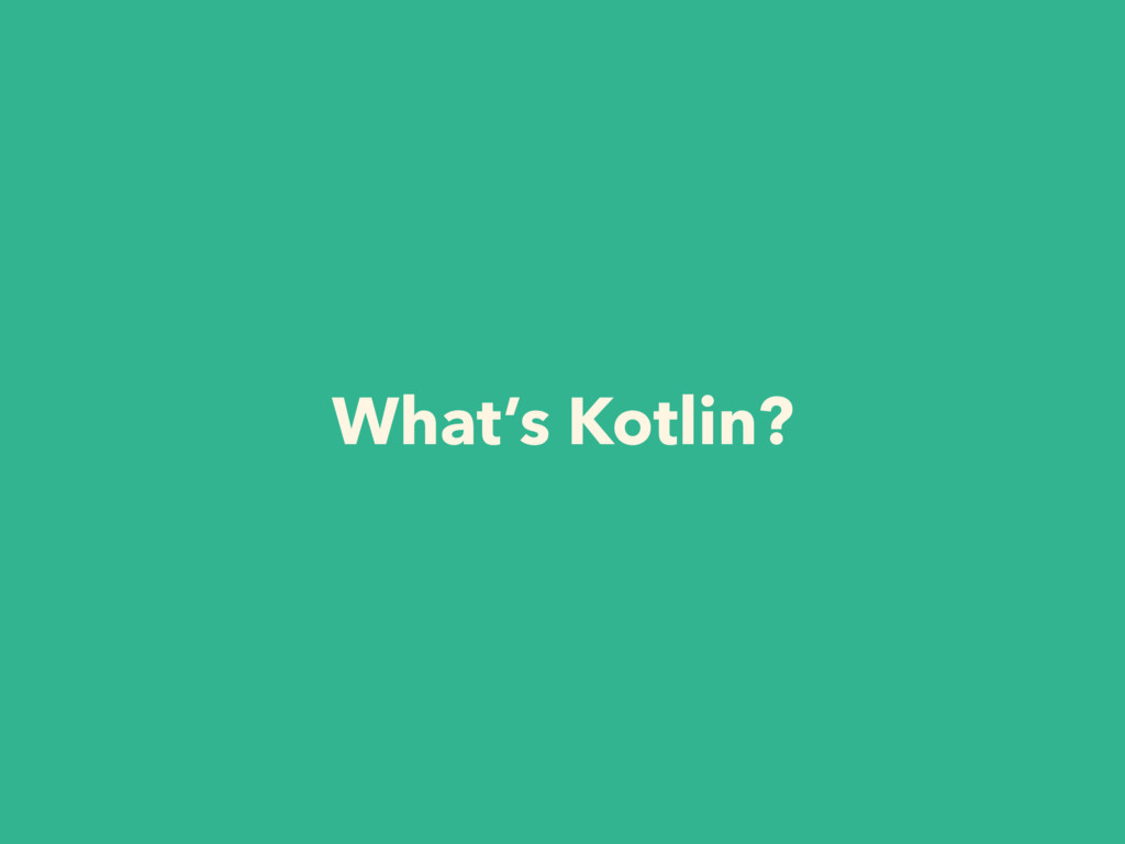 What's Kotlin?