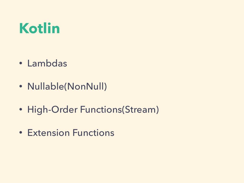 Kotlin • Lambdas • Nullable(NonNull) • High-Ord...