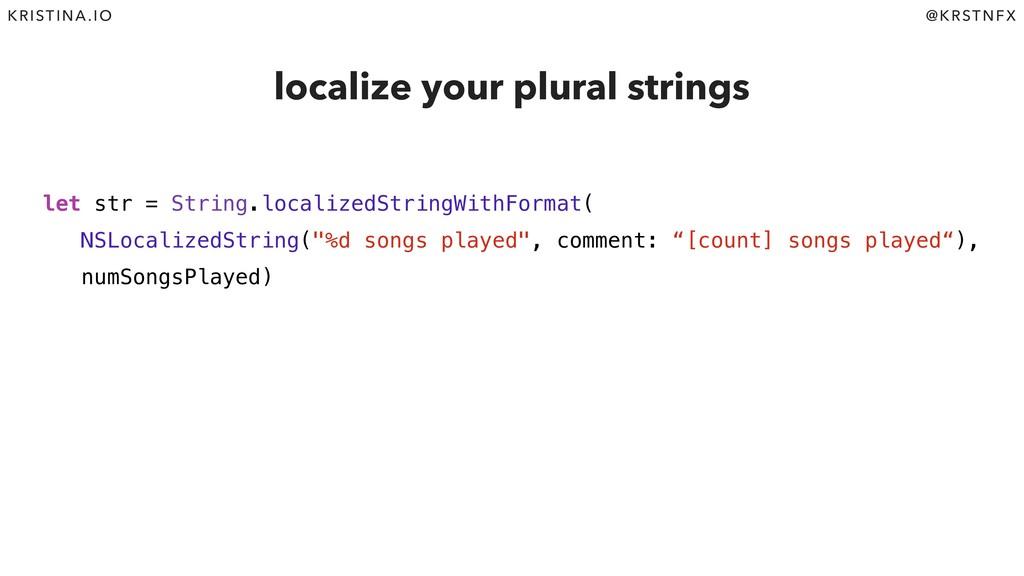 @KRSTNFX KRISTINA.IO let str = String.localized...