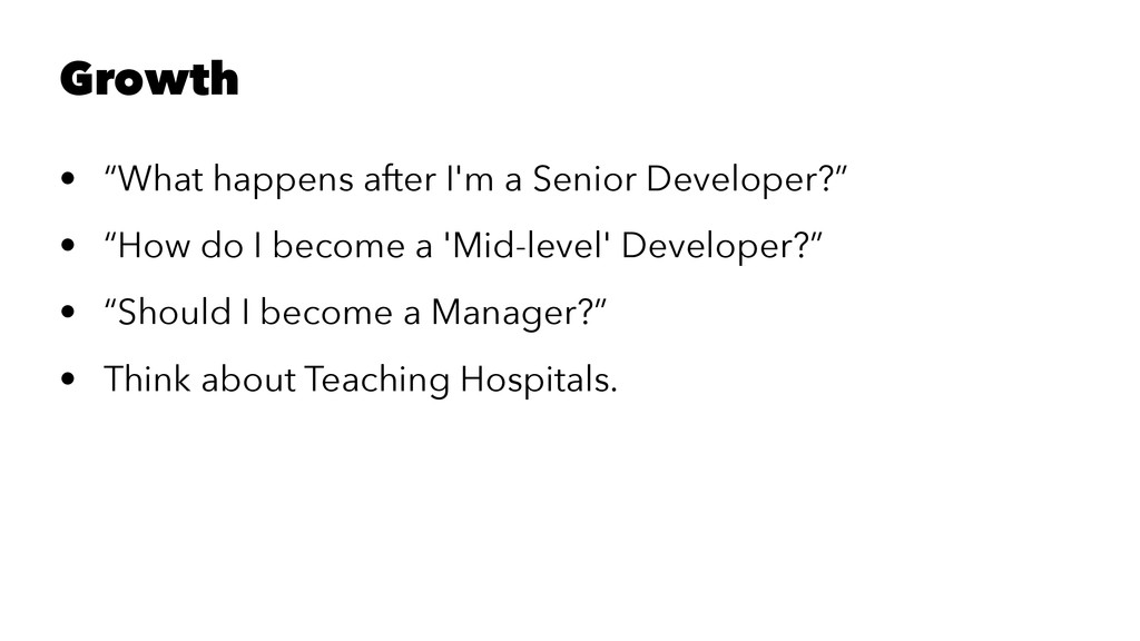 """Growth • """"What happens after I'm a Senior Devel..."""