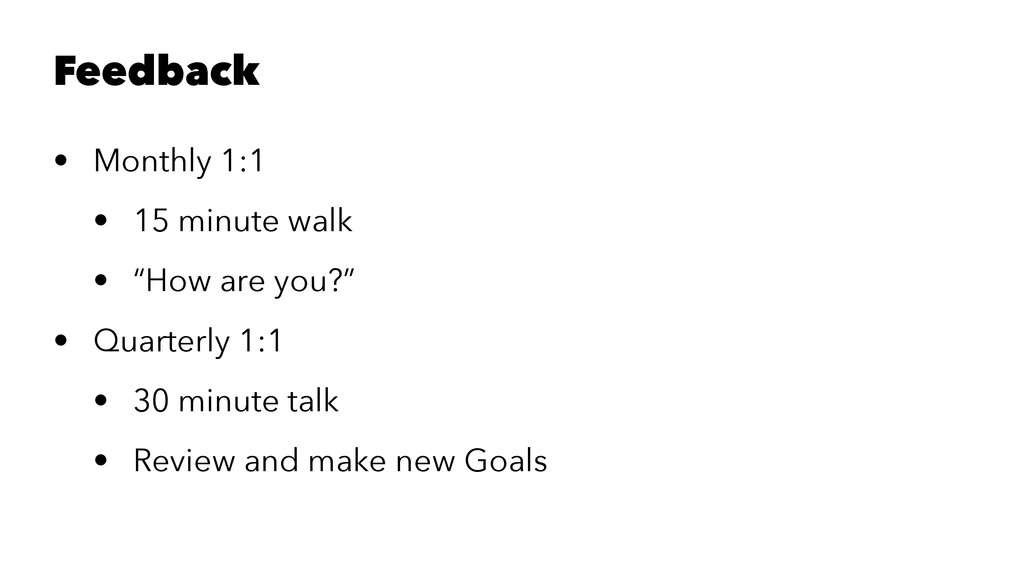 "Feedback • Monthly 1:1 • 15 minute walk • ""How ..."
