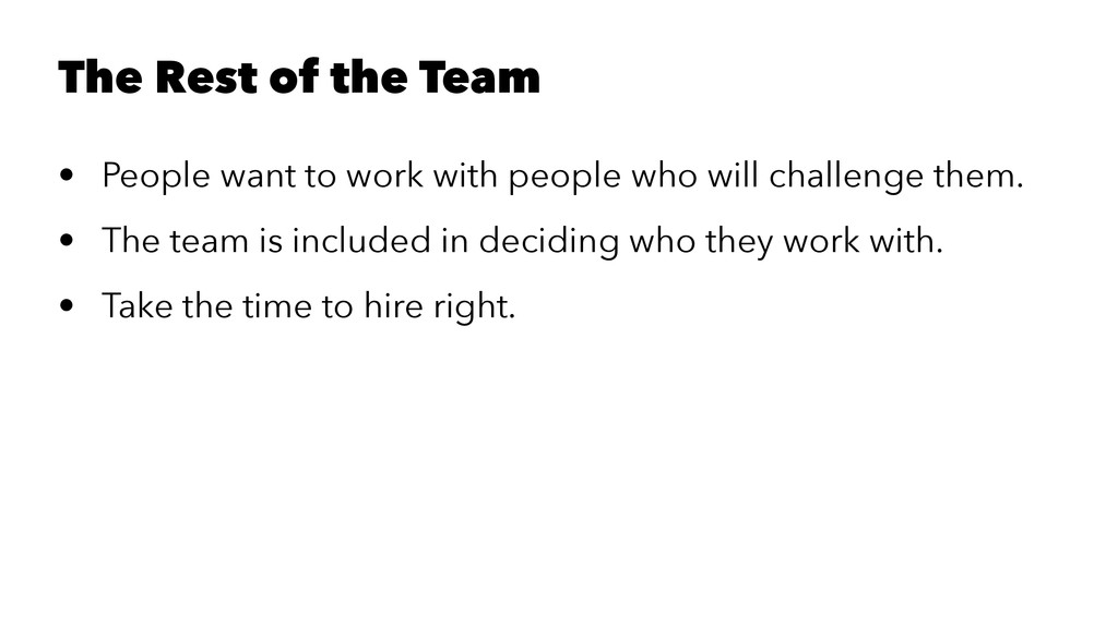 The Rest of the Team • People want to work with...