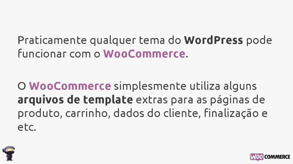 Praticamente qualquer tema do WordPress pode fu...