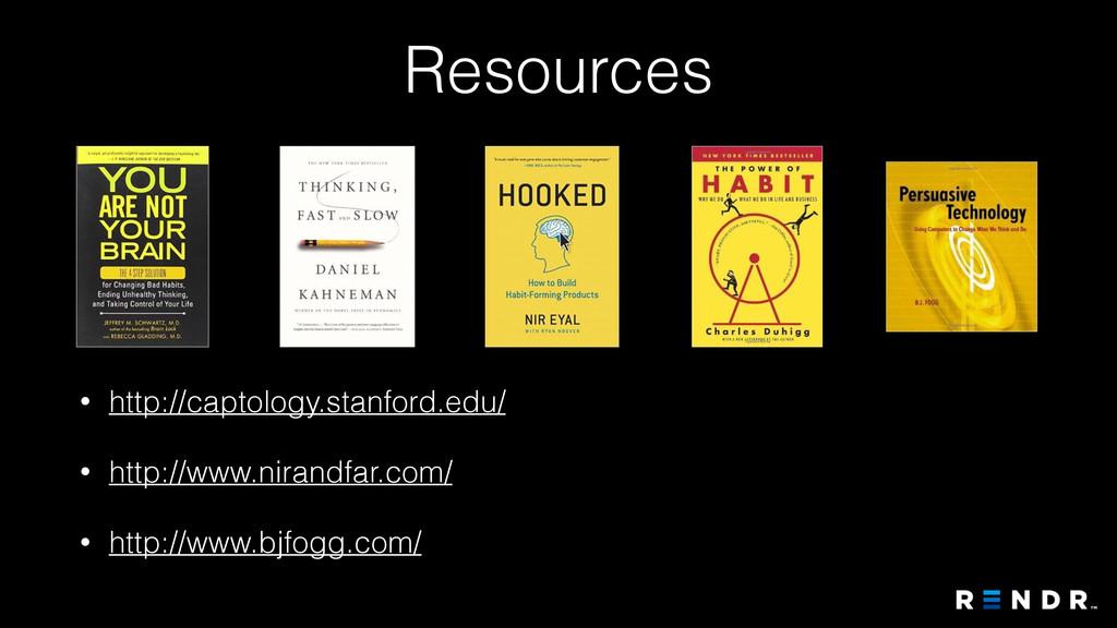 Resources • http://captology.stanford.edu/ • ht...