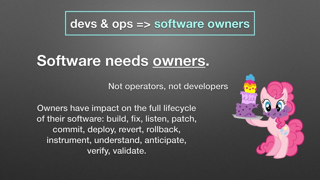 Software needs owners. Not operators, not devel...