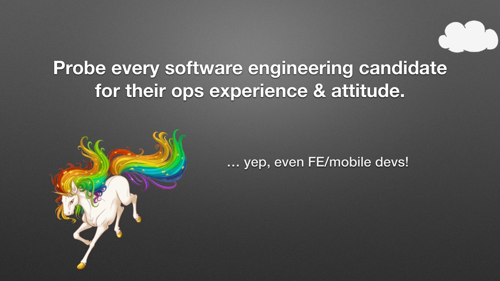 Probe every software engineering candidate for ...