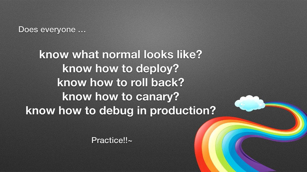 Does everyone … know what normal looks like? kn...