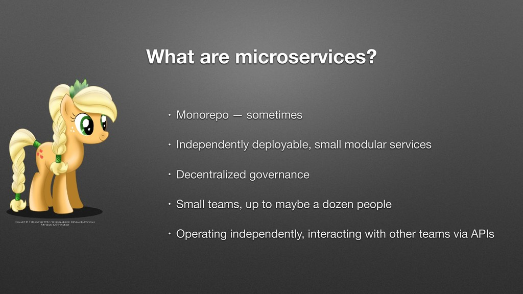 What are microservices? • Monorepo — sometimes ...