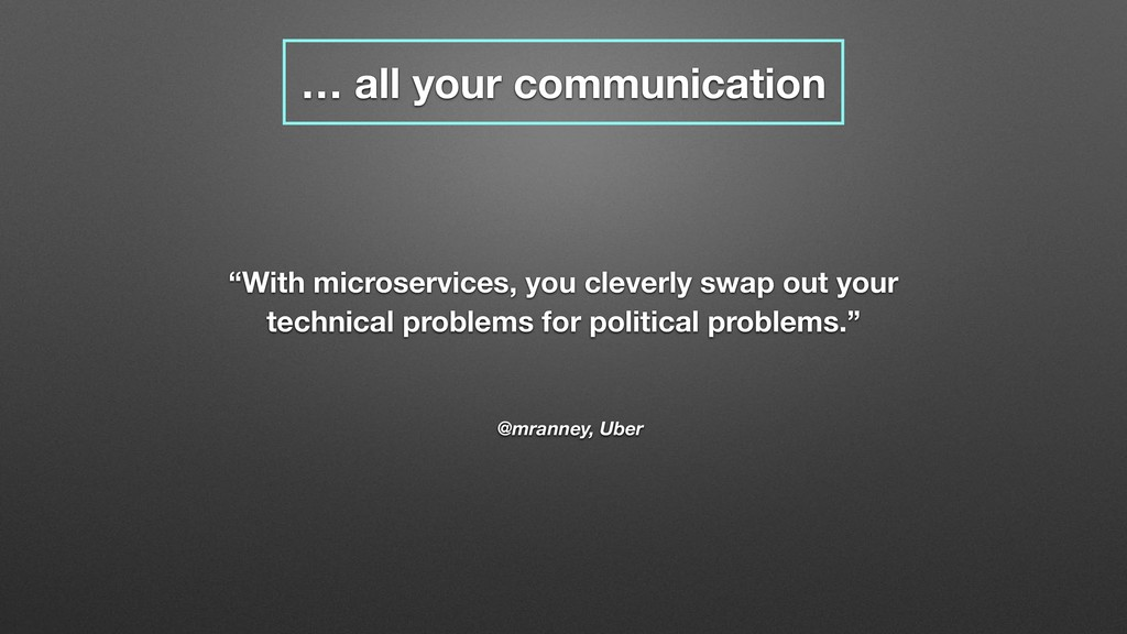 """… all your communication @mranney, Uber """"With m..."""