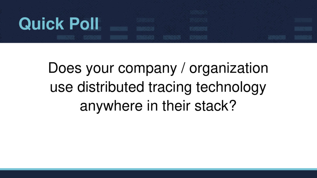 Quick Poll Does your company / organization use...
