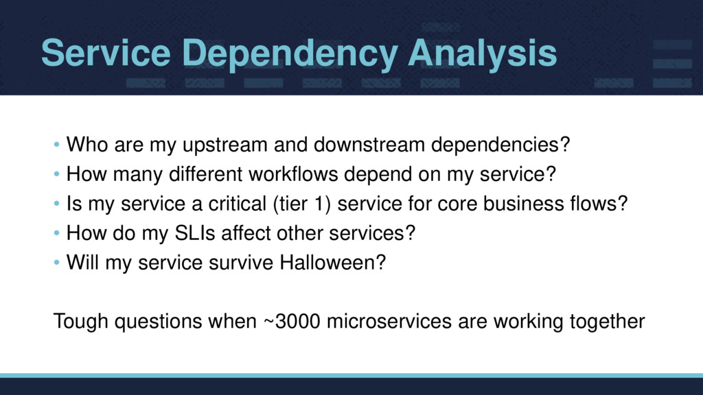 Service Dependency Analysis • Who are my upstre...