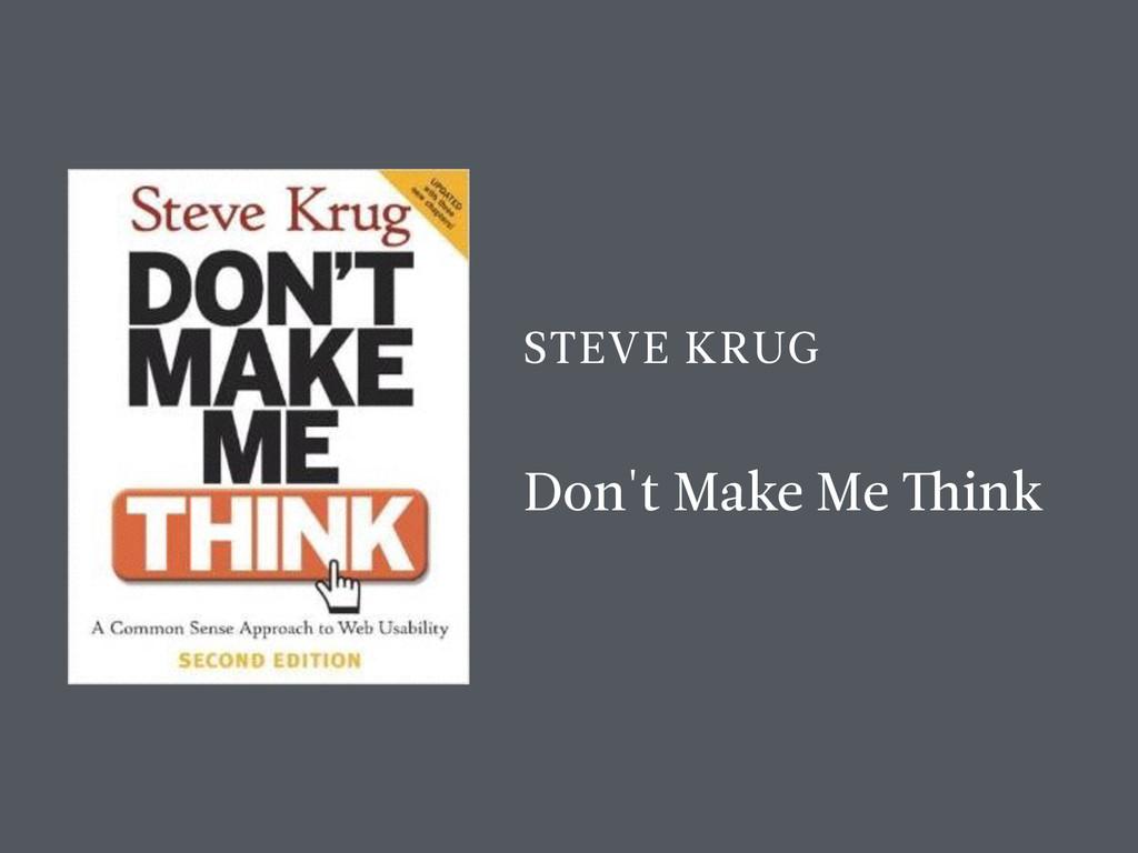 STEVE KRUG Don't Make Me Think