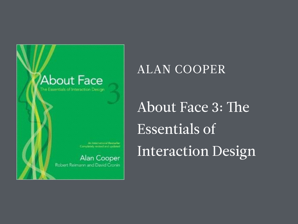 ALAN COOPER About Face 3: The Essentials of Int...