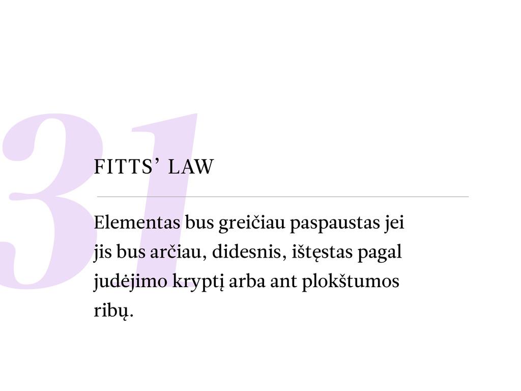 31 FITTS' LAW Elementas bus greičiau paspaustas...