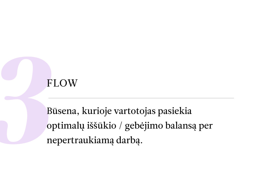 3FLOW Būsena, kurioje vartotojas pasiekia optim...