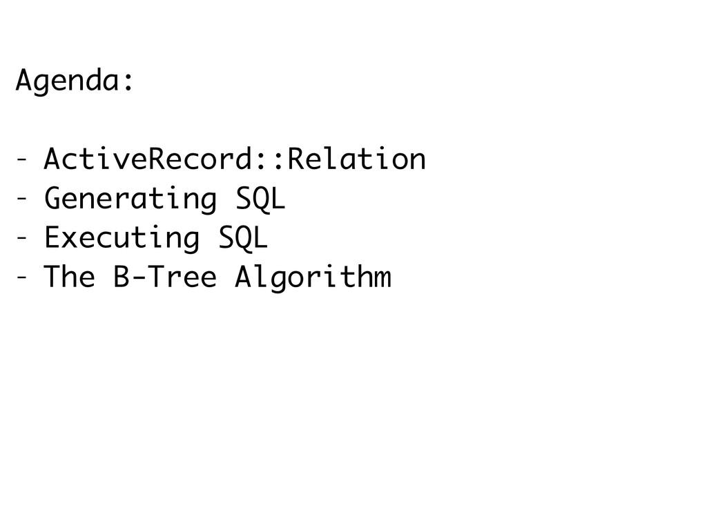 Agenda: ! - ActiveRecord::Relation - Generating...