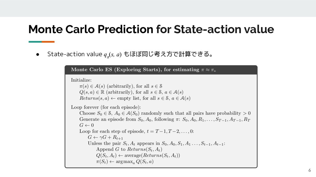 Monte Carlo Prediction for State-action value 6...