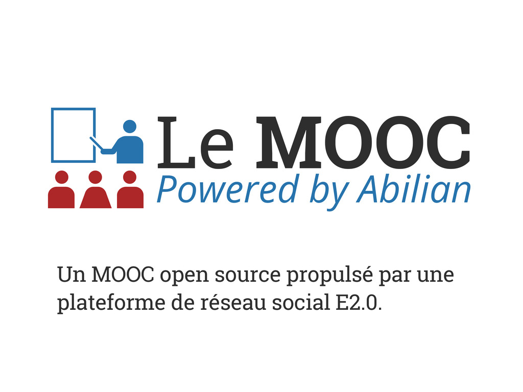Le MOOC Powered by Abilian Un MOOC open source ...