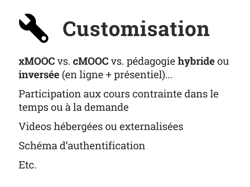 Customisation xMOOC vs. cMOOC vs. pédagogie hyb...