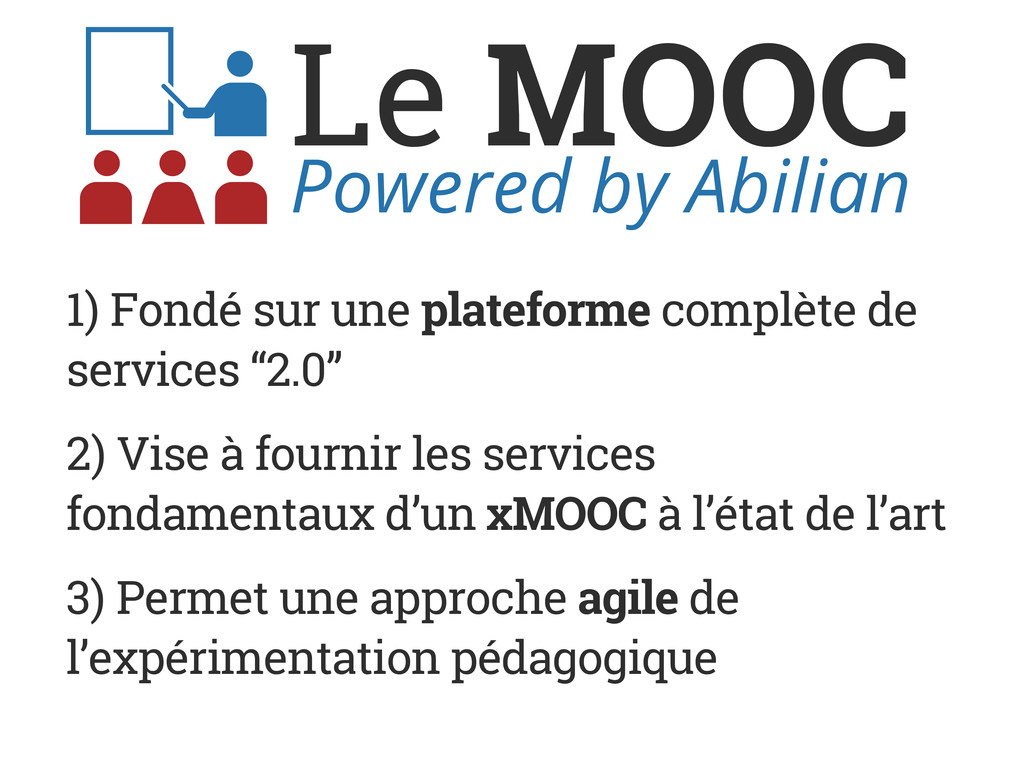 Le MOOC Powered by Abilian 1) Fondé sur une pla...