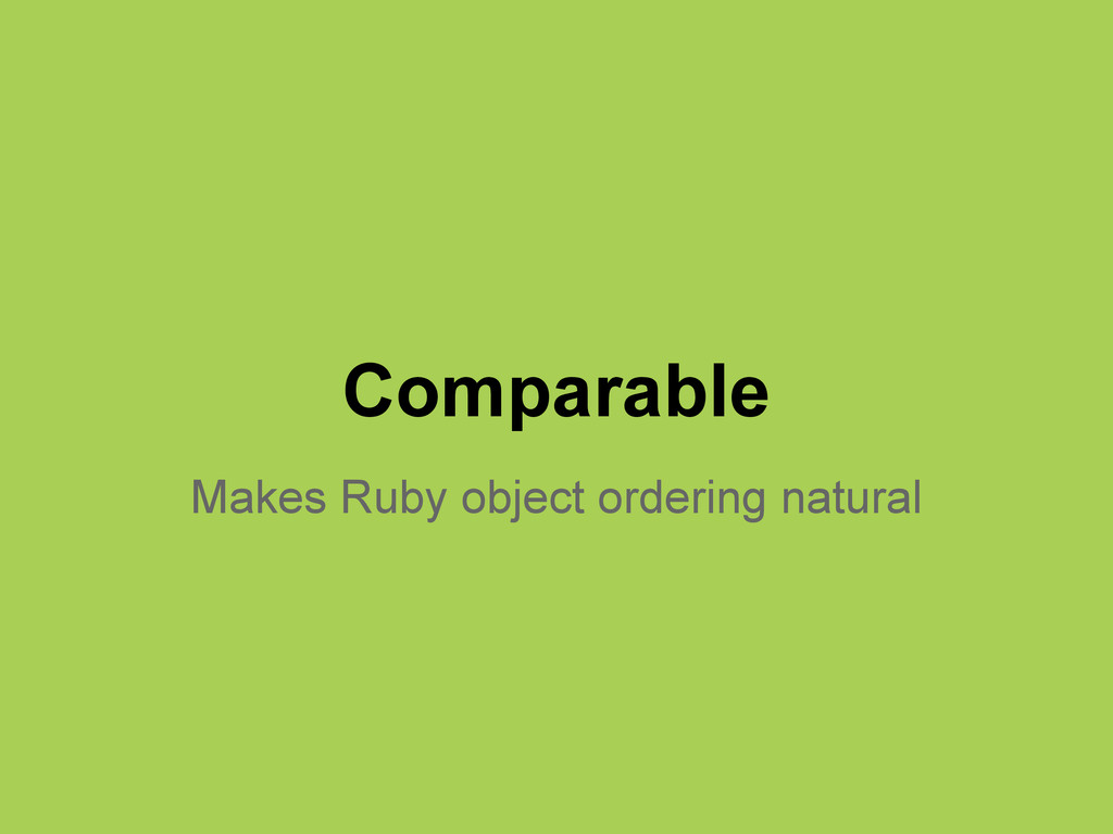 Comparable Makes Ruby object ordering natural