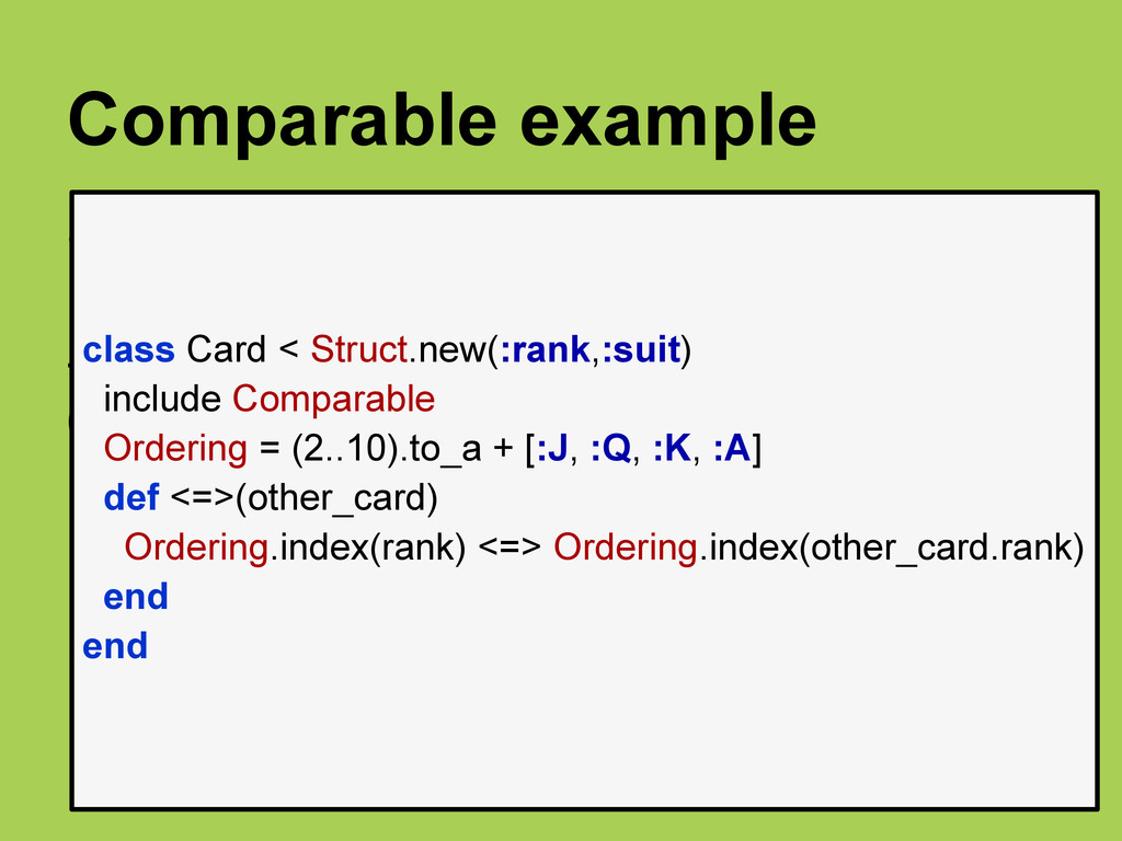 Comparable example <=> returns -1, 0, 1 -1 self...