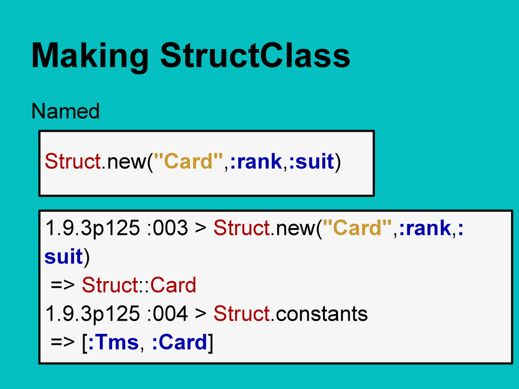 "Making StructClass Named Struct.new(""Card"",:ran..."