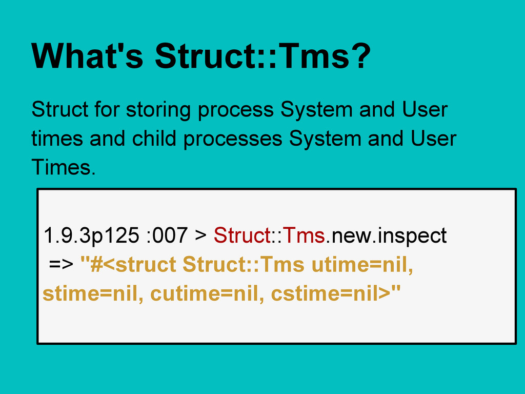 What's Struct::Tms? Struct for storing process ...