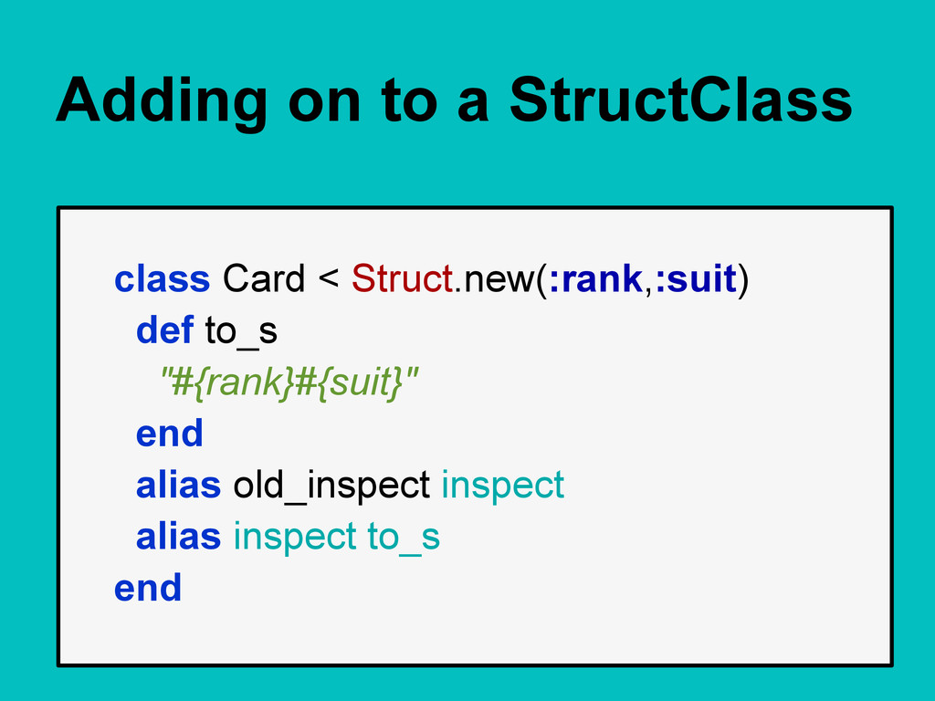 Adding on to a StructClass class Card < Struct....